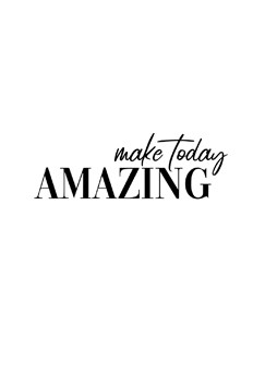 Make Today Amazing Poster