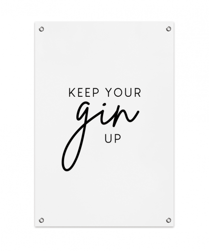 Keep Your Gin Up Tuinposter (60x90cm)
